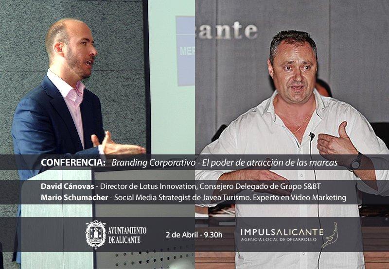 David Cánovas Expósito y Mario Schumacher - Branding Corporativo El poder de atracción de las marcas - Centro de Emprendedores Alicante